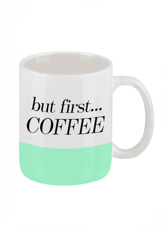 But First Coffee Mug in Mint Green