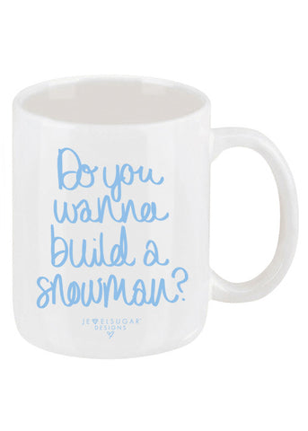 Do You Wanna Build A Snowman Coffee Mug
