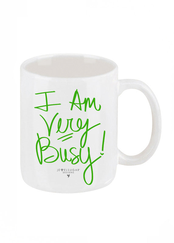 I Am Very Busy Coffee Mug