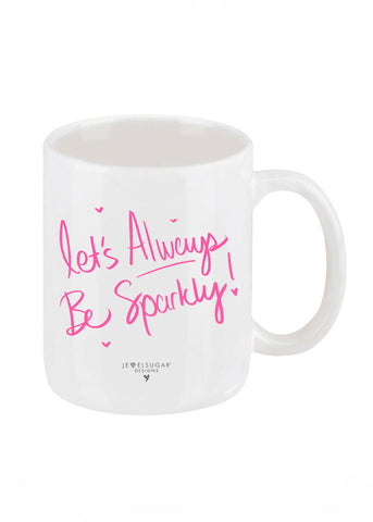 Let's Always Be Sparkly Coffee Mug