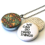 We Can Do Hard Things Locket  - Magnetic and Recycled