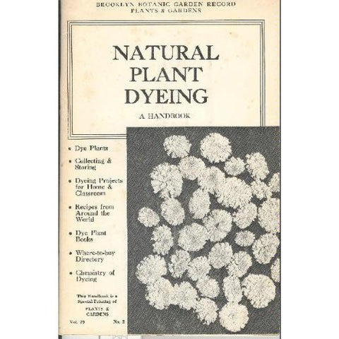 """Natural Plant Dyeing"" by The Brooklyn Botanic Garden"