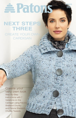Next Steps Three- Create Your Own Cardigan by Patons