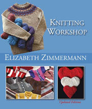 """Knitting Workshop,"" New Edition by  Elizabeth Zimmermann"