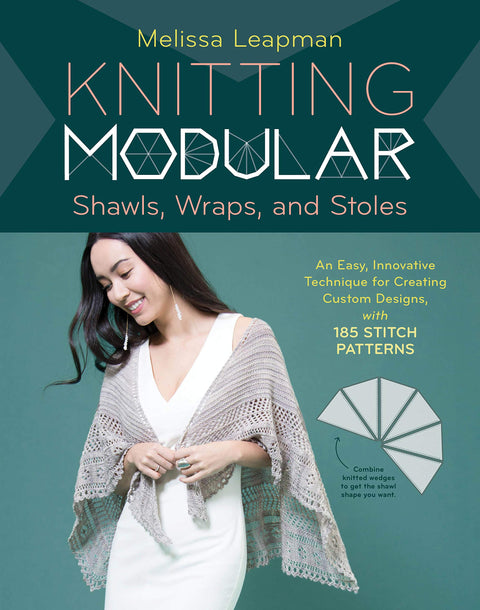 Knitting Modular Shawls, Wraps and Stoles by Melissa Leapman
