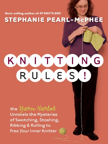 Knitting Rules! By Stephanie Pearl-McPhee