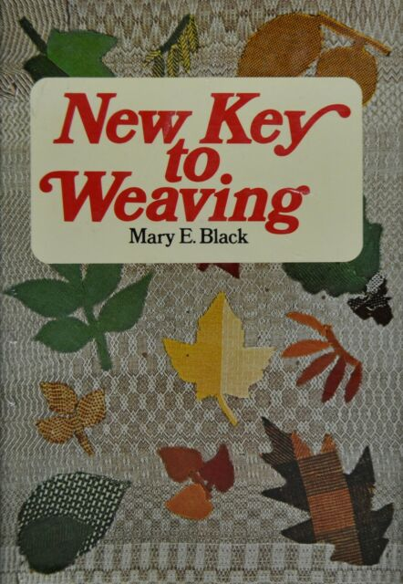 New Key to Weaving by Mary E. Black