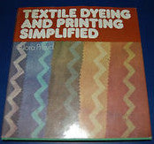 """Textile Dyeing and Printing Simplified"" by Nora Proud"