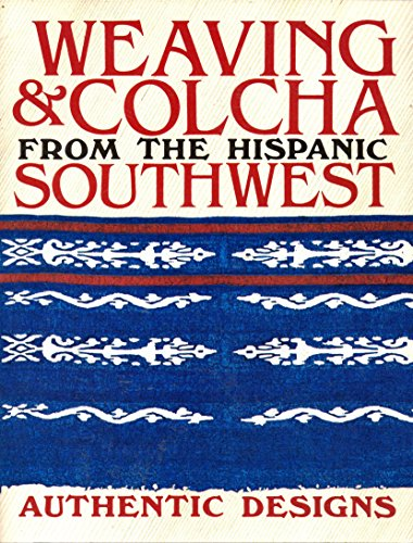 Weaving & Colcha From the Hispanic Southwest