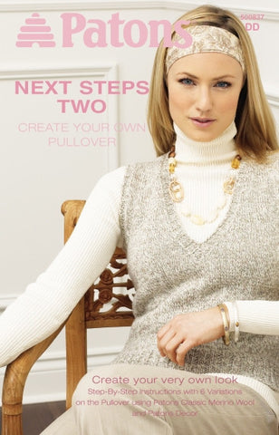 """Next Steps Two- Create Your Own Pullover"" by Patons"