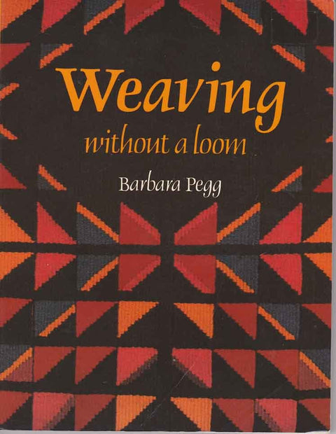 """Weaving Without A Loom"" by Barbara Pegg"