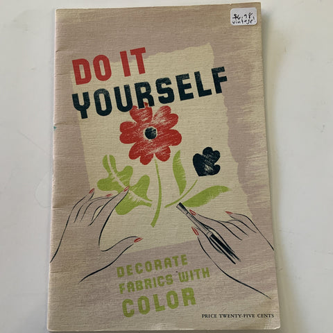 Do It Yourself: Decorate Fabrics With Color Vintage Booklet