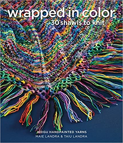 Wrapped in Color- 30 Shawls to Knit