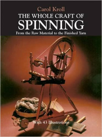 """The Whole Craft of Spinning"" by Carol Kroll"