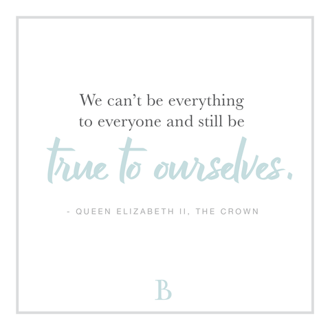 """We can't be everything to everyone and still be true to ourselves."""