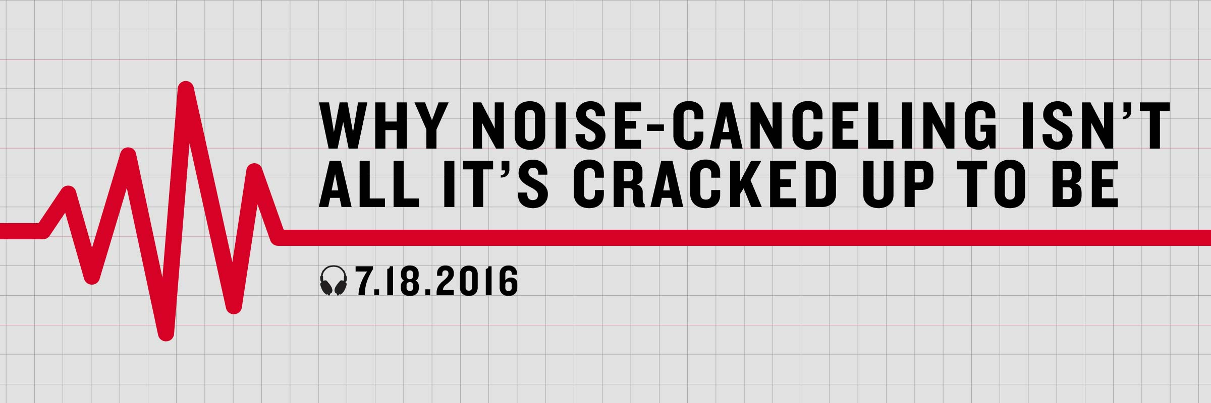 Why Noise-Cancellation Isn't All It's Cracked Up To Be