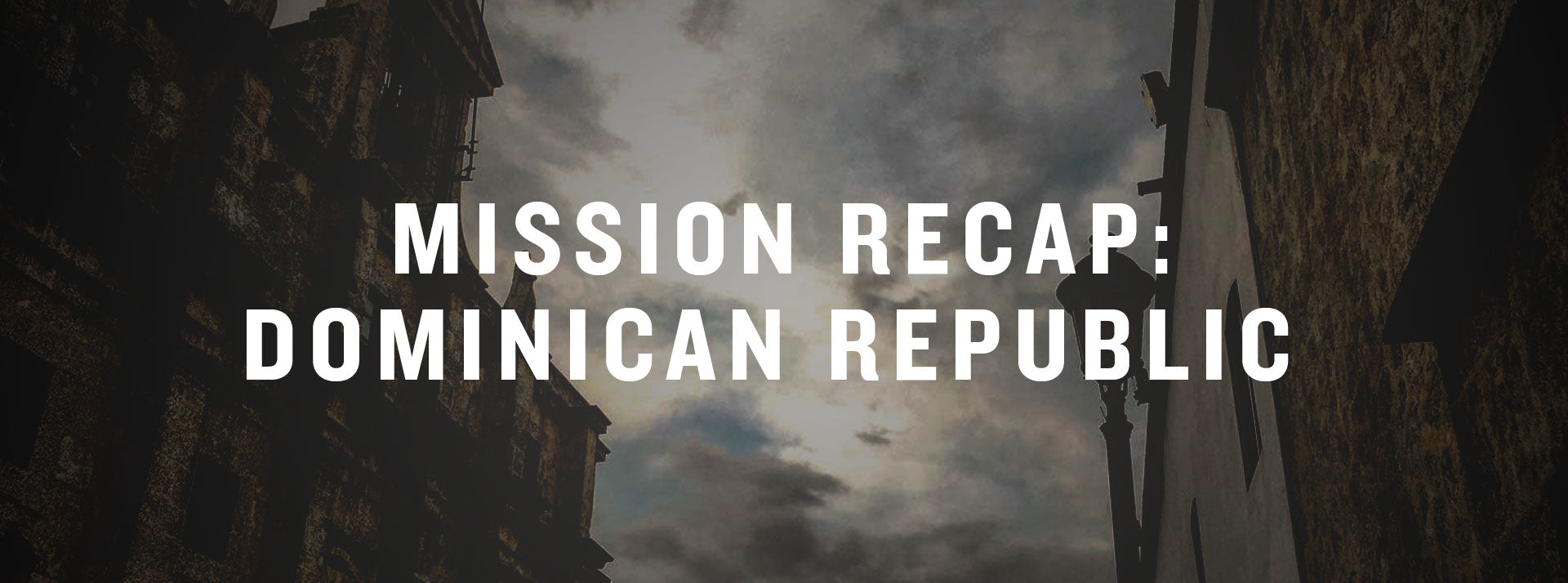 MISSION RECAP: DOMINICAN REPUBLIC LSTN X STARKEY