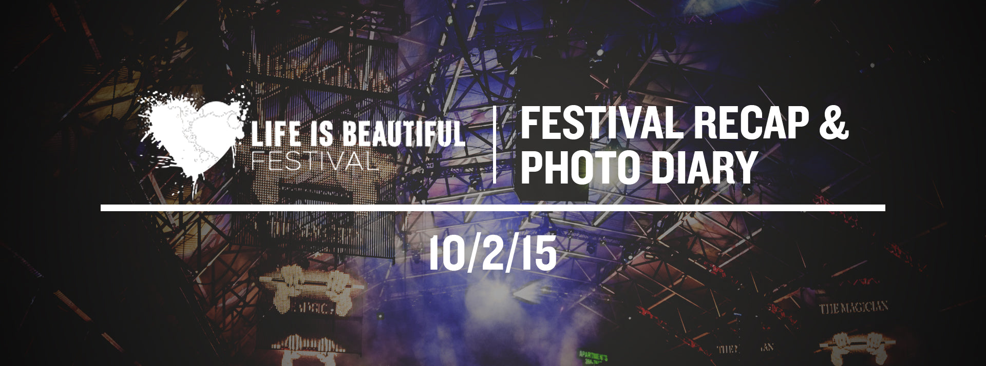 life is beautiful festival recap and photo diary by lstn sound co