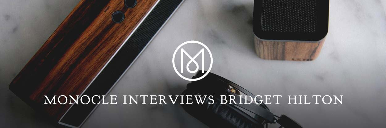 Monocle Magazine Interviews LSTN Founder Bridget Hilton