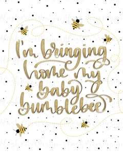 Bringing Home My Baby Bumblebee - 8x10 Printable