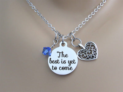 The Best Is Yet To Come Stainless Steel Laser Engraved Necklace With Silver Heart Charm and Swarovski Birthstone, Graduation or New Journey