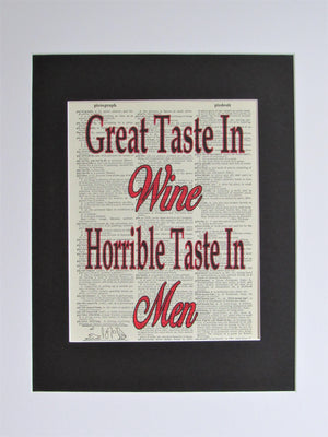 Great Taste in Wine, Horrible Taste in Men Printed On An Upcycled Vintage Dictionary Page, Funny Print, Wall Décor, Frame Not Included