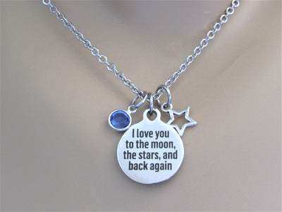 I Love You To The Moon, The Stars and Back Again Laser Engraved Necklace w/ Birthstone & Star