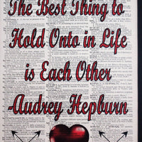 The Best Thing to Hold Onto in Life is Each Other Audrey Hepburn Quote Dictionary Print