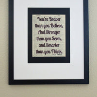 You're Braver Than You Believe, And Stronger Than You Seem Dictionary Print