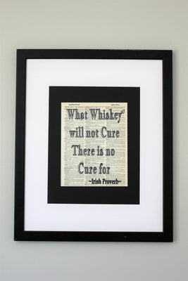 What Whiskey Will Not Cure There Is No Cure For Irish Proverb Dictionary Print, Wall Décor
