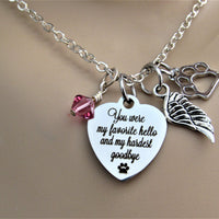 You Were My Favorite Hello & My Hardest Goodbye Necklace W/ Paw Print, Angel Wing, Laser
