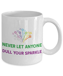 Never Let Anyone Dull Your Sparkle Motivational Quote Coffee Tea Mug
