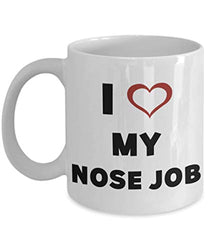 I Love My Nose Job Funny Sarcastic Vanity Coffee Mug