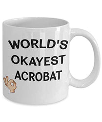 World's Okayest Acrobat Funny Ceramic Coffee Tea Mug