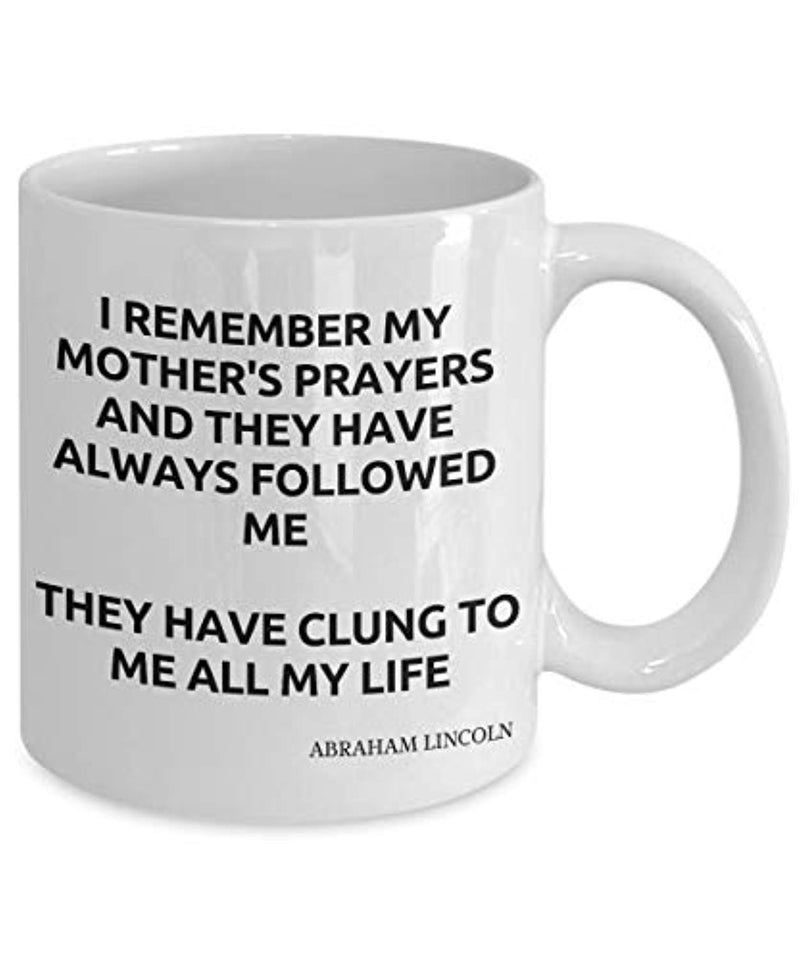 Abraham Lincoln Quote Ceramic Coffee Tea Mug I Remember My Mothers Prayers