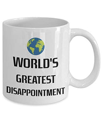 World's Greatest Disappointment Coffee Tea Cocoa Mug