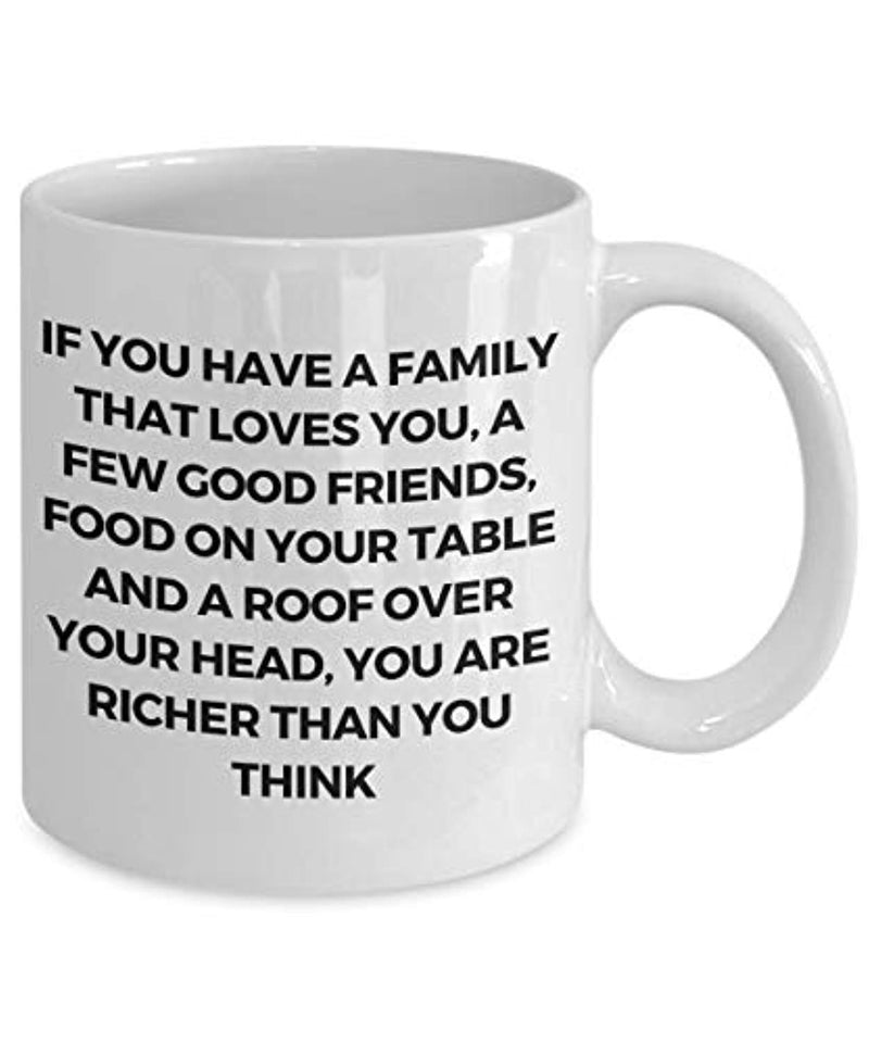 Family Quote Coffee Tea Mug If You Have a Family That Loves You