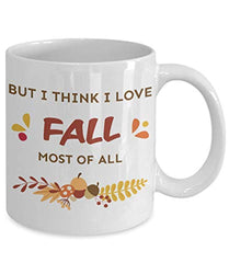 But I think I Love Fall Most Of All Mug Autumn Quote
