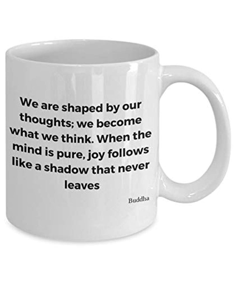 Gautama Buddha Quote Ceramic Coffee Tea Mug We Are Shaped By Our Thoughts