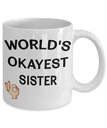 World's Okayest Sister Funny Ceramic Coffee Tea Mug