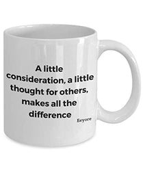 Eeeyore Quote Ceramic Coffee Tea Mug A Little Consideration