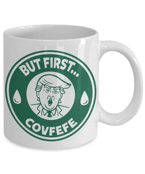 But First Covfefe Mug Funny Donald Trump Cup (11 oz)