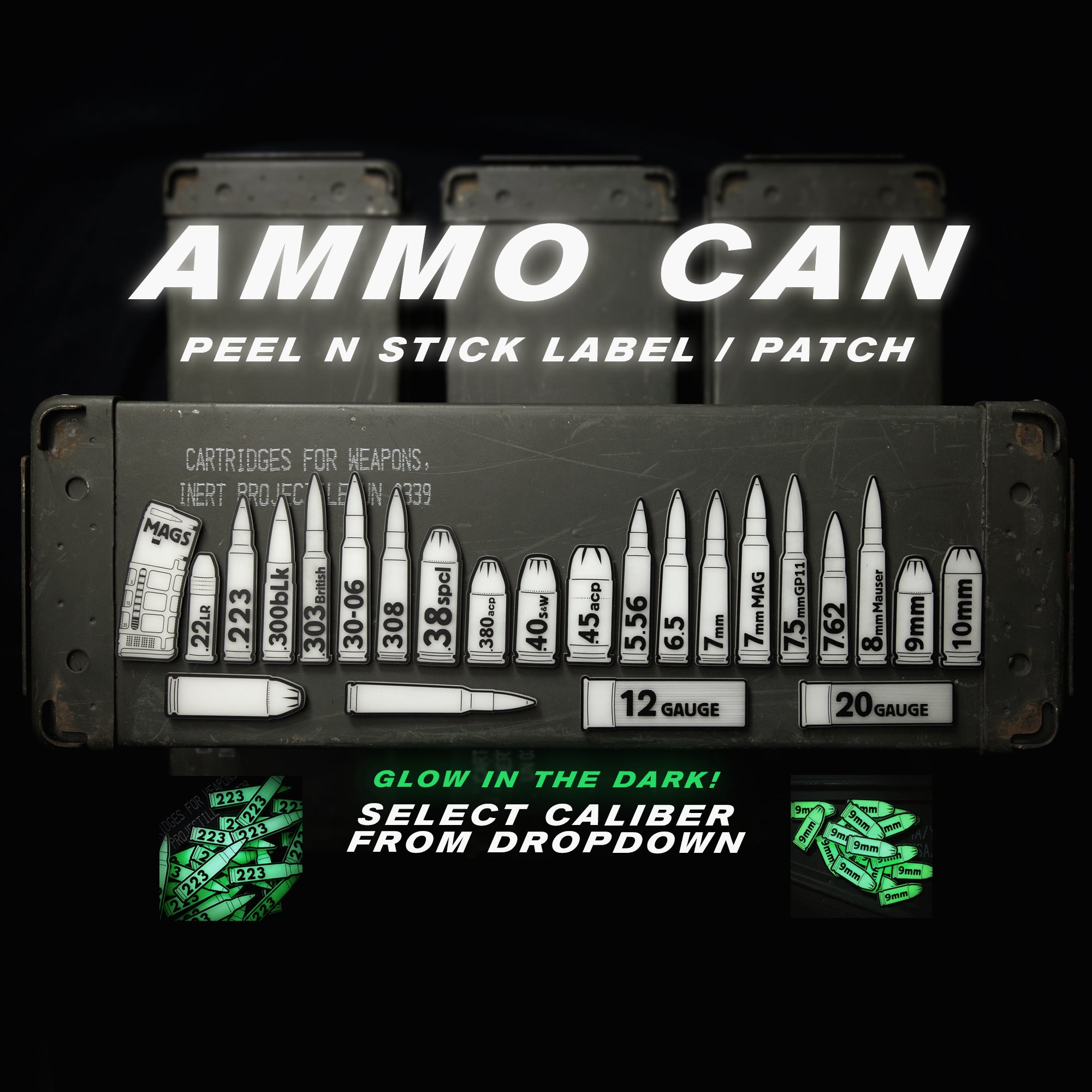Ammo Can GITD Peel n Stick Label / Patches MULTIPLE CALIBER OPTIONS
