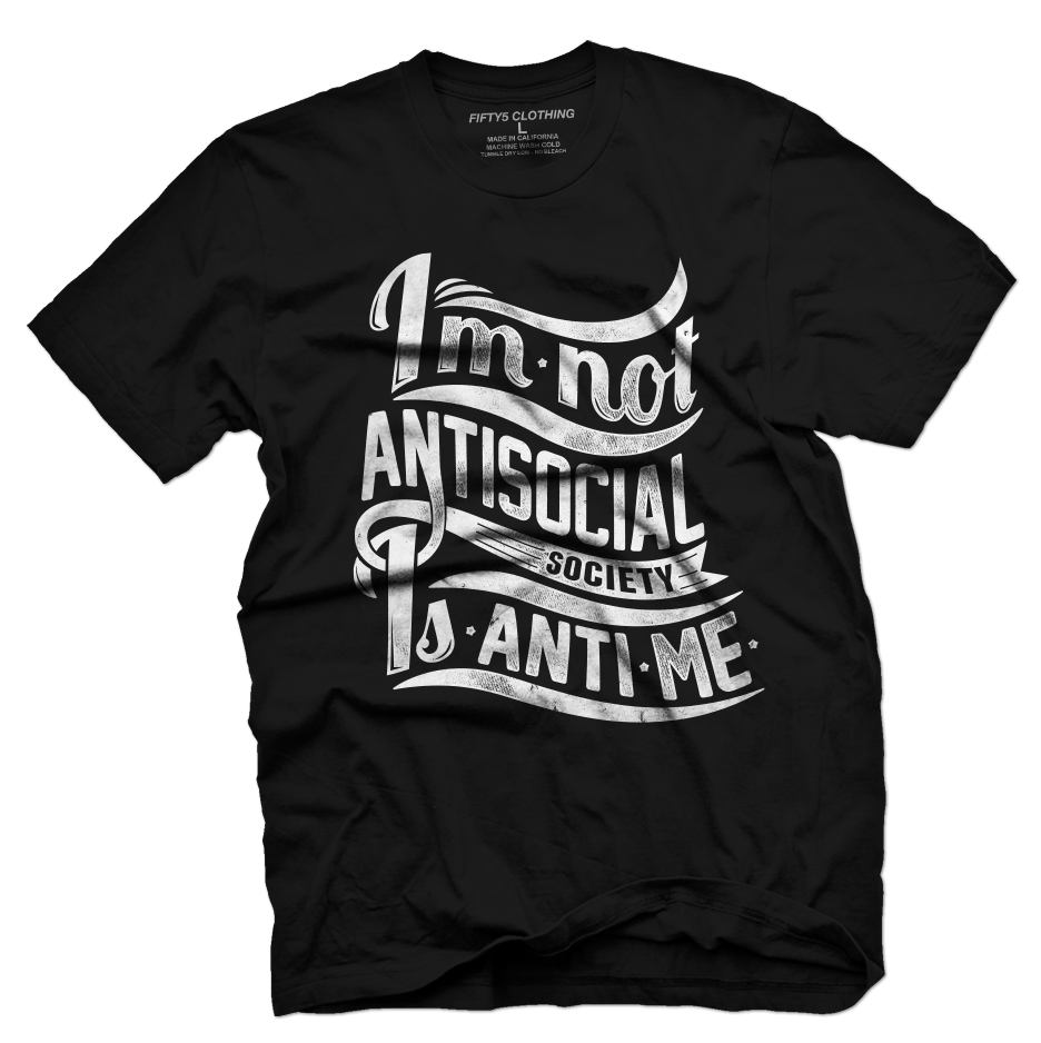 I'm Not Antisocial Mens T Shirt by Fifty Five Clothing