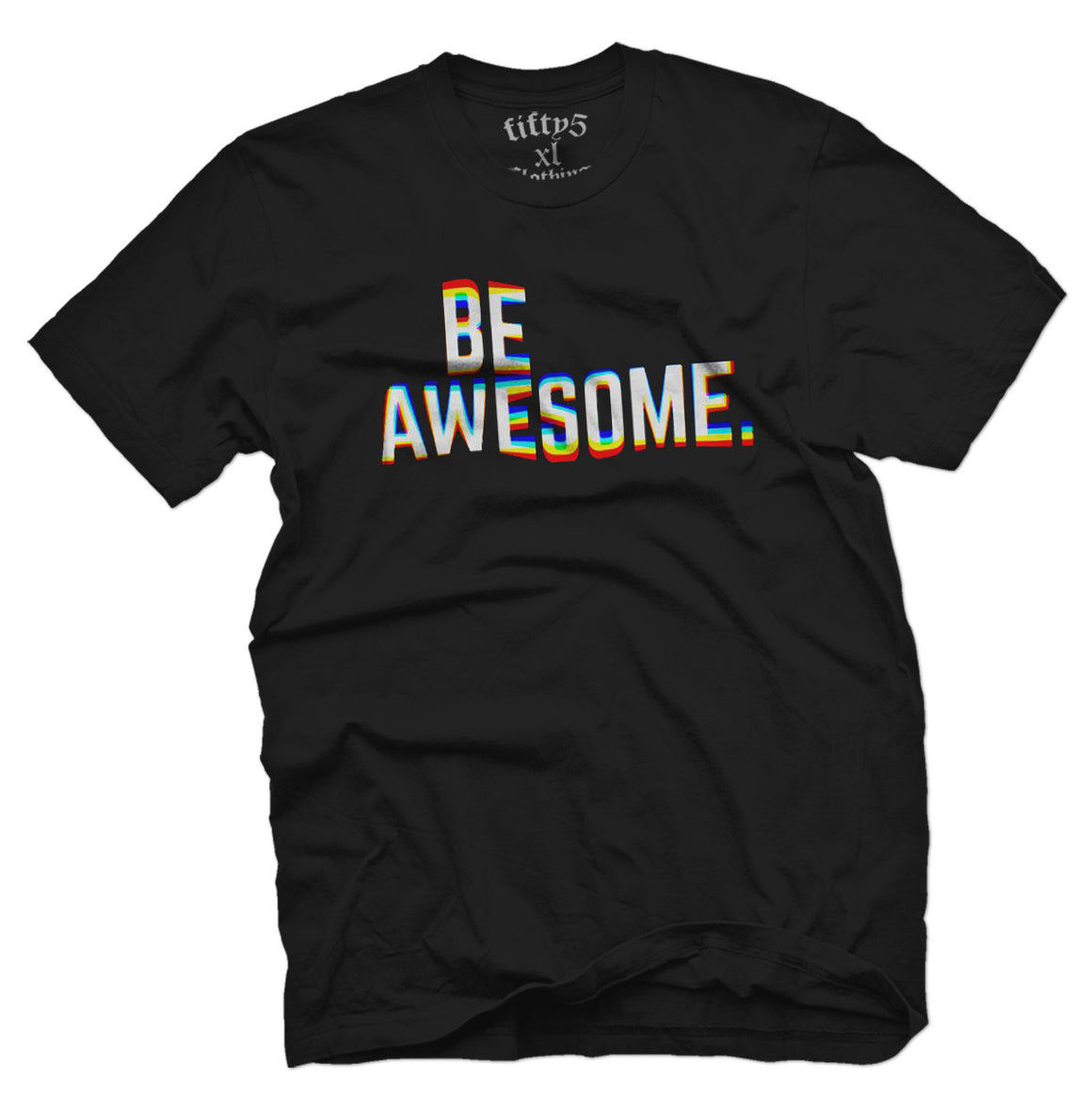 Fifty5 Clothing Be Awesome Men's T Shirt