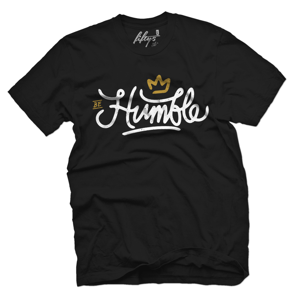 Be Humble Men's T Shirt