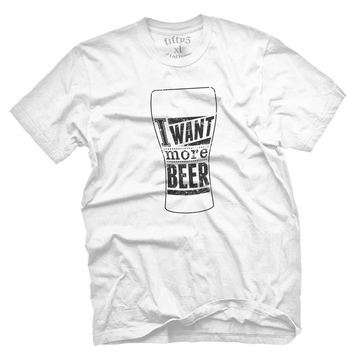 Fifty5 Clothing I Need More Beer Men's T Shirt