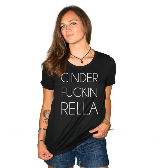 Cinder Fuckin Rella Women's Loose Fit Boyfriend T Shirt