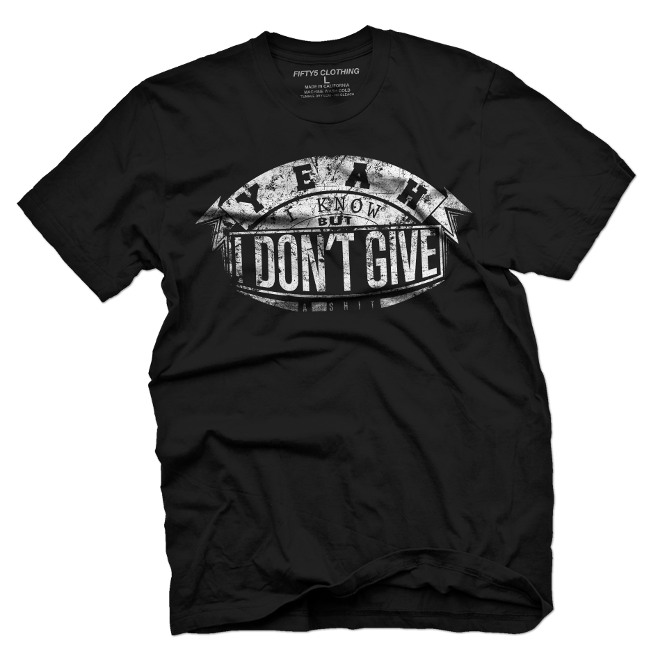 I Don't Give A Shit Men's T Shirt
