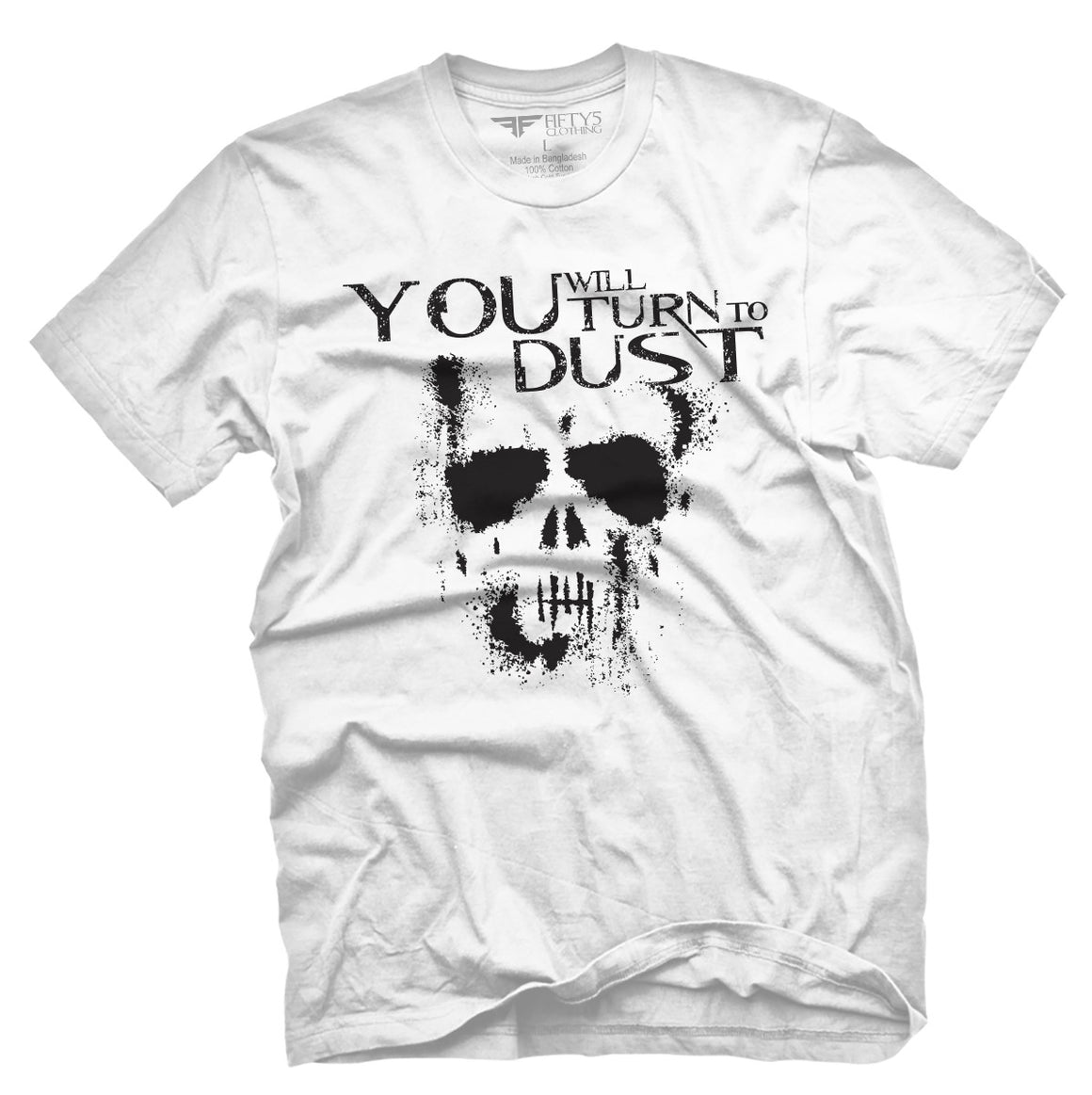Fifty5 Clothing You Will Turn To Dust Men's T Shirt